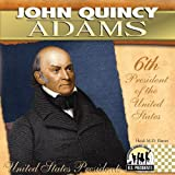 John Quincy Adams (The United States Presidents)