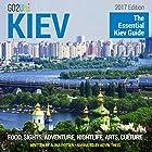 Kiev Travel Guide: The Essential Kiev Guide (2017 Edition) Hörbuch von Alina Potter Gesprochen von: Kevin Theis