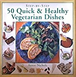 img - for 50 Quick & Healthy Vegetarian Dishes: Step by Step book / textbook / text book