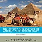 The History and Culture of Ancient and Modern Egypt Hörbuch von M Clement Hall,  Charles River Editors Gesprochen von: Scott Clem