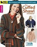 The Cuffed Shawl & More (Leisure Arts Crochet)
