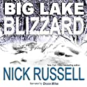 Big Lake Blizzard, Volume 4 (       UNABRIDGED) by Nick Russell Narrated by Bruce Miles