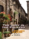 The Lady in the Palazzo: At Home in Umbria (Thorndike Nonfiction) (0786296712) by De Blasi, Marlena