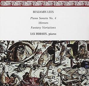 Lees: Piano Sonata No. 4, Mirrors, Fantasy Variations