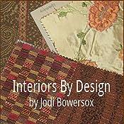 Interiors by Design | [Jodi Bowersox]