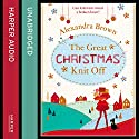 The Great Christmas Knit Off Audiobook by Alexandra Brown Narrated by Gabrielle Glaister