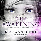The Awakening: The Gifting Series, Volume 2   K.E. Ganshert