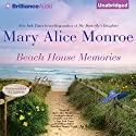Beach House Memories (       UNABRIDGED) by Mary Alice Monroe Narrated by Mary Alice Monroe