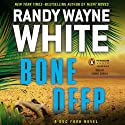Bone Deep: A Doc Ford Novel Audiobook by Randy Wayne White Narrated by George Guidall