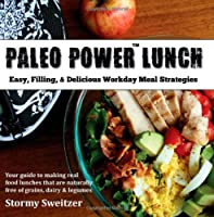 Paleo Power Lunch: Easy, Filling, & Delicious Workday Meal Strategies from Maoomba
