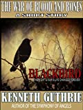 The War of Blood and Bones: Blackbird (Short Story)