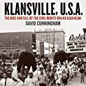 Klansville, U.S.A: The Rise and Fall of the Civil Rights-era Ku Klux Klan (       UNABRIDGED) by David Cunningham Narrated by Brian Holsopple