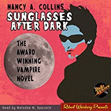 Sunglasses After Dark (       UNABRIDGED) by Nancy Collins Narrated by Melodee M. Spevack