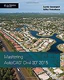 Mastering AutoCAD Civil 3D 2015: Autodesk Official Press