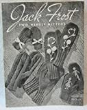 img - for Jack Frost: Two Needle Mittens, Vol. 56 book / textbook / text book