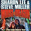 Mouse & Dragon: Liaden Universe Space Regencies, Book 3 Audiobook by Sharon Lee, Steve Miller Narrated by Bernadette Dunne