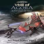 A Crown of War: Whill of Agora, Book 4 | Michael James Ploof