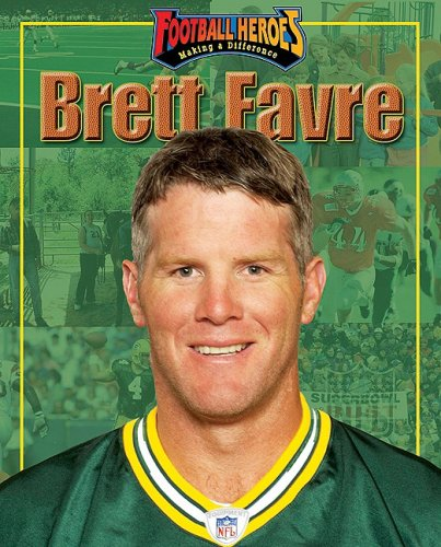 brett favre a modern day hero