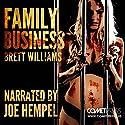 Family Business Audiobook by Brett Williams Narrated by Joe Hempel