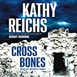 Cross Bones: A Novel (       UNABRIDGED) by Kathy Reichs Narrated by Michele Pawk