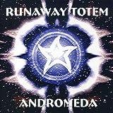 Andromeda by RUNAWAY TOTEM (2001-01-01)