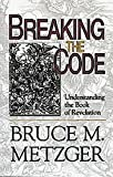 Breaking the Code: Understanding the Book of Revelation - Leader's Guide Edition