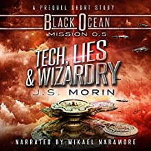 Tech, Lies, and Wizardry: A Space Opera Fantasy Short Story (Black Ocean, Book 0) (       UNABRIDGED) by J. S. Morin Narrated by Mikael Naramore