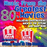 Music From: The Greatest 80's Movies including Ghostbusters, Back To The Future and Many More