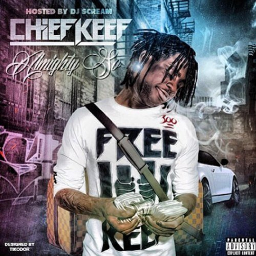 Chief Keef-Almighty So-(Bootleg)-2013-H3X Download