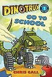 Dinotrux Go to School