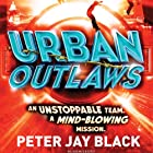 Urban Outlaws (       UNABRIDGED) by Peter Jay Black Narrated by Andy Cresswell