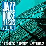 Jazz House Classics, Vol. 1 (The Fine...