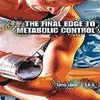 The Final Edge to Metabolic Control Hörbuch von Terry Linde Gesprochen von: Lee Ahonen