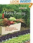 Organic Hobby Farming: A Practical Gu...