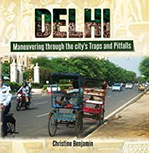Delhi Maneuvering Through the City39s Traps and Pitfalls