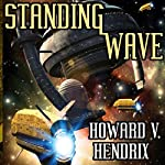 Standing Wave: A Science Fiction Novel | Howard V. Hendrix