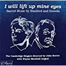 I Will Lift up Mine Eyes - Sacred music Stanford and Howells