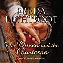 The Queen and the Courtesan Audiobook by Freda Lightfoot Narrated by Patience Tomlinson