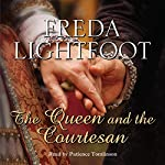 The Queen and the Courtesan | Freda Lightfoot