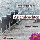 Asternleuchten Hörbuch von Sigurd Hunold-Reime Gesprochen von: Elke Welzel