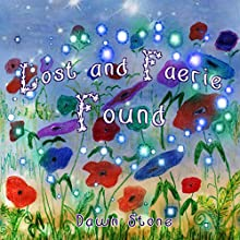Lost and Faerie Found Audiobook by Dawn Stone Narrated by Maya Cointreau