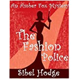 The Fashion Police (Amber Fox Mystery No 1)by Sibel Hodge