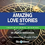 Amazing Love Stories - Volume 1: Inspirational Stories | Charles Margerison