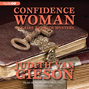 Confidence Woman: The Claire Reynier Mysteries, Book 3 | [Judith Van Gieson]