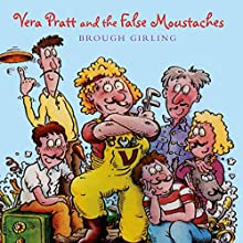 Vera Pratt and the False Moustaches (       UNABRIDGED) by Brough Girling Narrated by Richard Mitchley
