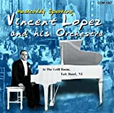 Musically Speaking Vincent Lopez