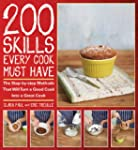 200 Skills Every Cook Must Have: The...