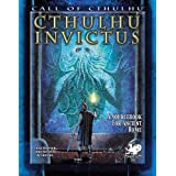 Cthulhu Invictus (Call of Cthulhu Roleplaying)by Chad Bowser