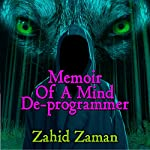 A Novella: A Memoir of a Mind Deprogrammer and a Journey into Satans Children | Zahid Zaman