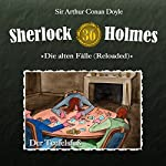 Der Teufelsfuß (Sherlock Holmes - Die alten Fälle 36 [Reloaded]) | Arthur Conan Doyle